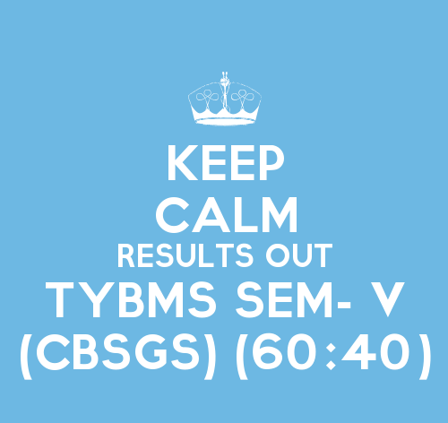 TYBMS SEM- V (CBSGS) (60:40) 2015 Results declared on 3rd Feb 2016