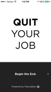 Hopelessly Bizzare: App's to help you quit jobs and have trouble free breakups!
