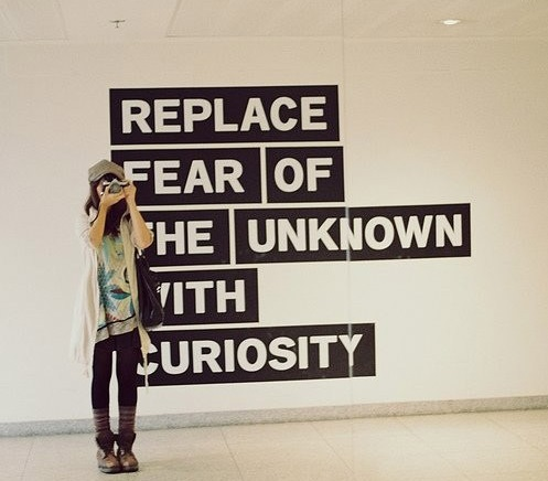 replace-fear-of-the-unknown-with-curiosity1