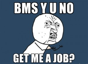 What's The Point Of The BMS Degree If It Can't Provide Gainful Employment?