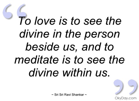 to-love-is-to-see-the-divine-in-the-person-sri-sri-ravi-shankar