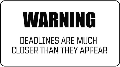 Warning-Deadline-are-much-closer-than-they-appear