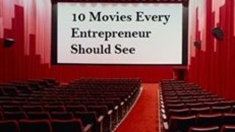 10 Movies Every Entrepreneur Needs to Watch