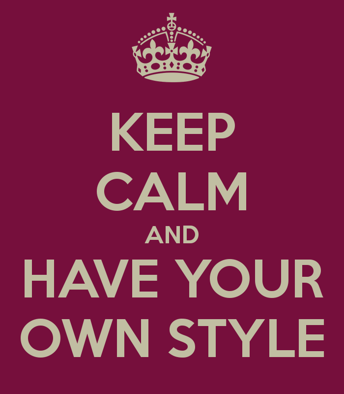 keep-calm-and-have-your-own-style-2