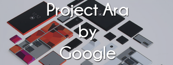 5 Interesting Facts That You Ought To Know About The 'Project Ara'