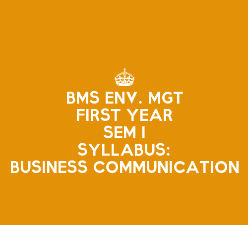 FYBMS Environmental Management & Economics Sem 1 Syllabus: Business Communication