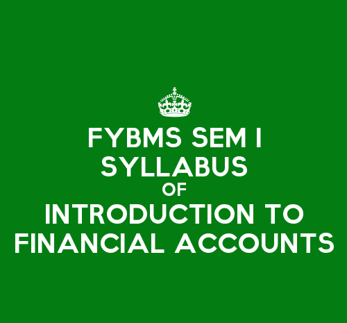 FYBMS Sem 1 Syllabus : Introduction to Financial Accounts