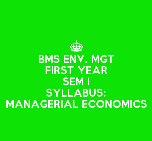 FYBMS Environmental Management & Economics Sem 1 Syllabus: Managerial Economics