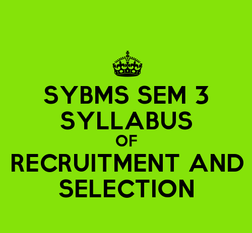 SYBMS Sem 3 Syllabus: Recruitment And Selection