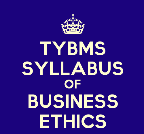 TYBMS Environmental Management & Economics Sem 5 Syllabus: Business Ethics