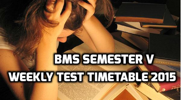 BMS Semester V Weekly Test Timetable 2015 of Vidyalankar College