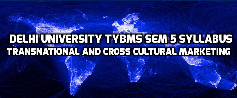 Delhi University TYBMS Sem 5 Syllabus – Transnational and Cross Cultural Marketing