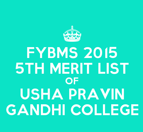 FYBMS Cutoff 2015 Fifth Merit List of Usha Pravin Gandhi College