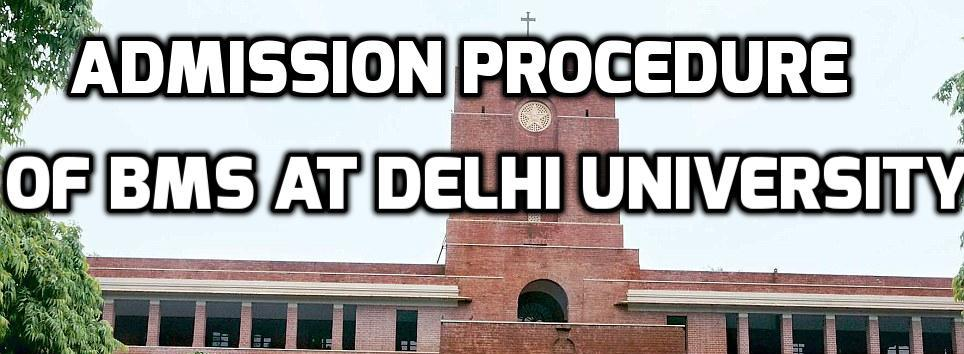 Admission Procedure of BMS at Delhi University