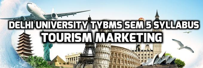 Delhi University TYBMS Sem 5 Syllabus – Tourism Marketing