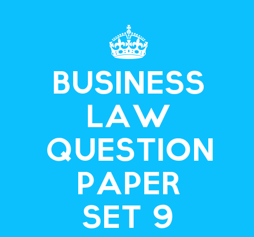 Business Law Practice Question Paper Set 9