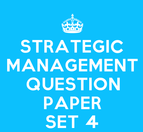 Strategic Management Practice Question Paper Set 4