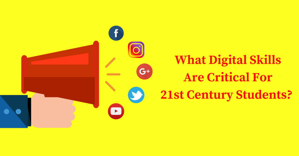The Crtitical 21st Century Digital Skills For Students